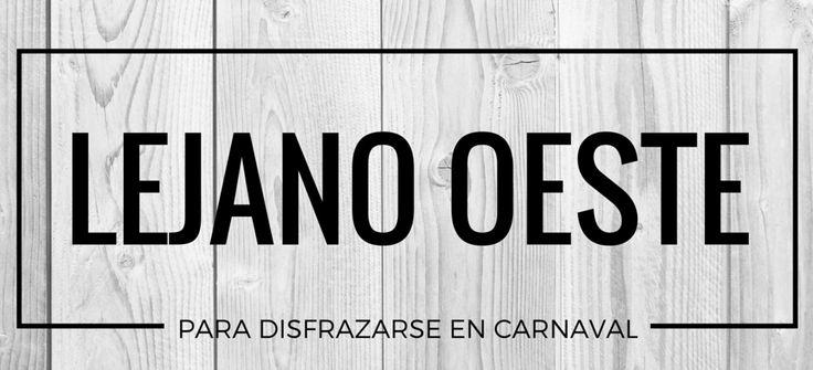 Disfrazarse del Lejano Oeste en Carnaval #blog #tienda #disfraces #online #carnaval #halloween