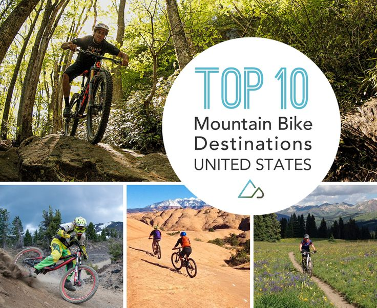 The Top 10 Best Mountain Bike Destinations in the USA.