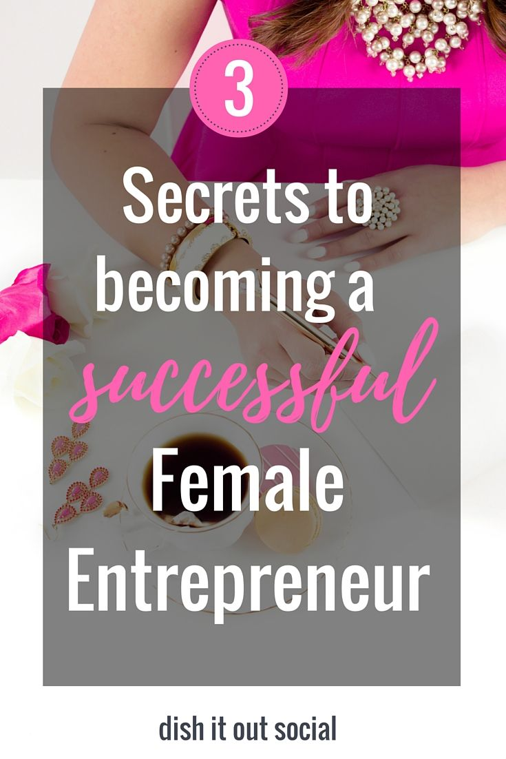 Three skills you need to become a successful female entrepreneur. secrets to becoming a successful girl boss.