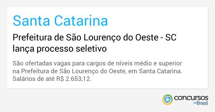 Prefeitura de São Lourenço do Oeste - SC lança processo seletivo - https://anoticiadodia.com/prefeitura-de-sao-lourenco-do-oeste-sc-lanca-processo-seletivo/