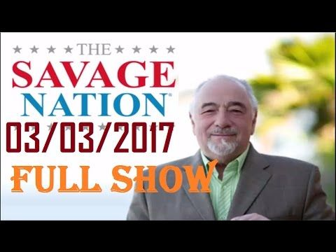 The Michael Savage Nation March 3 2017 Podcast (Full Show)