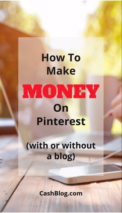 Want to earn extra money? Here we have listed numerous ways on how to make money on Pinterest with or without your own blog.