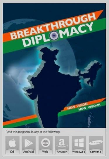 E-Book: ''Breakthrough Diplomacy: New Vision New Vigour''  Indias star is today shining ever brighter on the global firmament. This booklet highlights the expanded canvas of our diplomatic discourse.  Pravasi Bharatiya Divas coinciding with the centenary of Mahatma Gandhis return to India scheduled visit of President Obama to India for the Republic Day plans for the largest ever India-Africa Summit and new steps to Link West; all promise to make 2015 an even more grand affair! With Diplomacy…