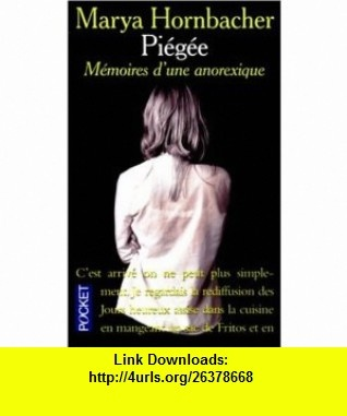 Pi�g�e  M�moires dune anorexique (9782266097789) Marya Hornbacher, Claire Joly , ISBN-10: 2266097784  , ISBN-13: 978-2266097789 ,  , tutorials , pdf , ebook , torrent , downloads , rapidshare , filesonic , hotfile , megaupload , fileserve