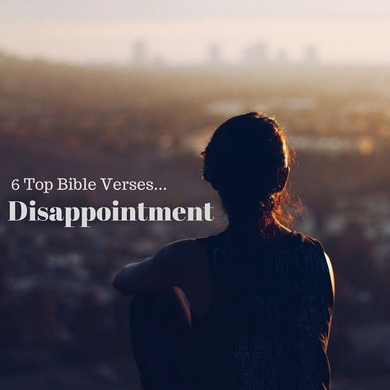 6 Top Bible Verses-Disappointment