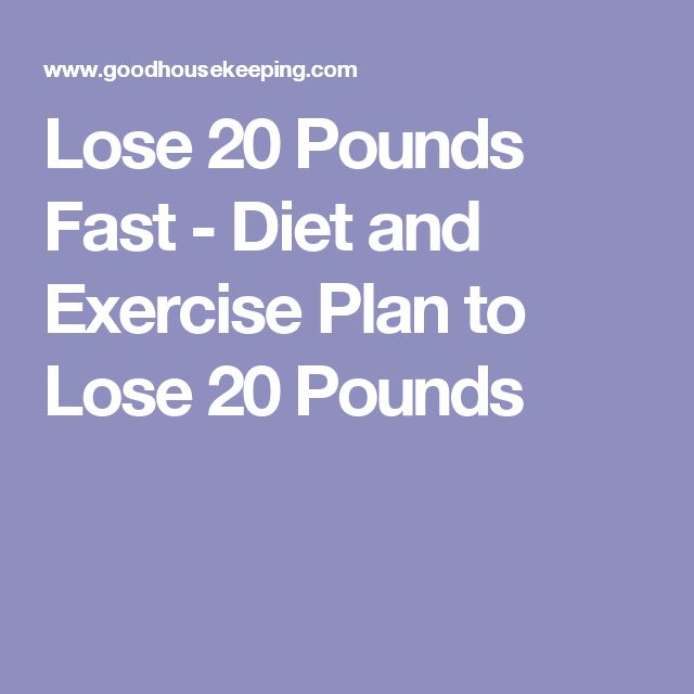Lose 20 Pounds Fast - Diet and Exercise Plan to Lose 20 Pounds