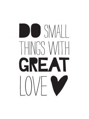 Muursticker small `do small things with great love`