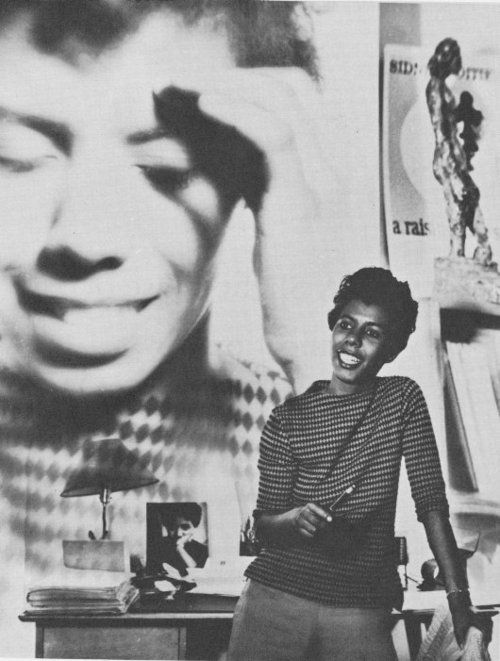 """""""There is always something left to love. And if you ain't learned that, you ain't learned nothing."""" — Lorraine Hansberry (1930-1965) was an African American playwright and author of political speeches, letters, and essays. Her best known work, """"A Raisin in the Sun"""", was inspired by her family's battle against racial segregation in Chicago."""