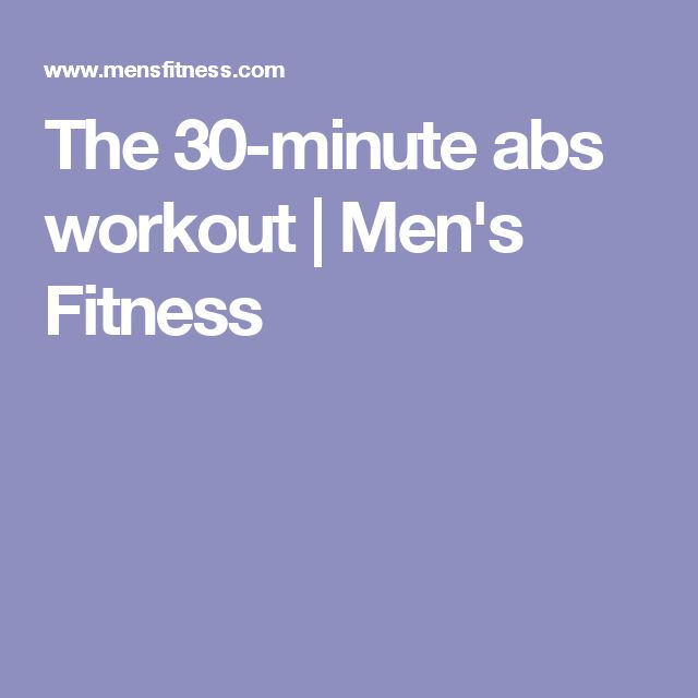 The 30-minute abs workout   Men's Fitness