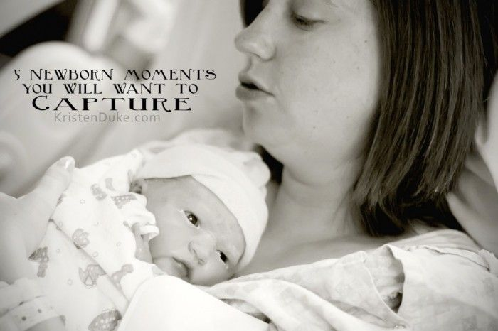 5 Newborn Moments you will want to Capture!!