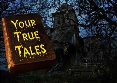 Your True Paranormal and Ghost Stories for March 2016