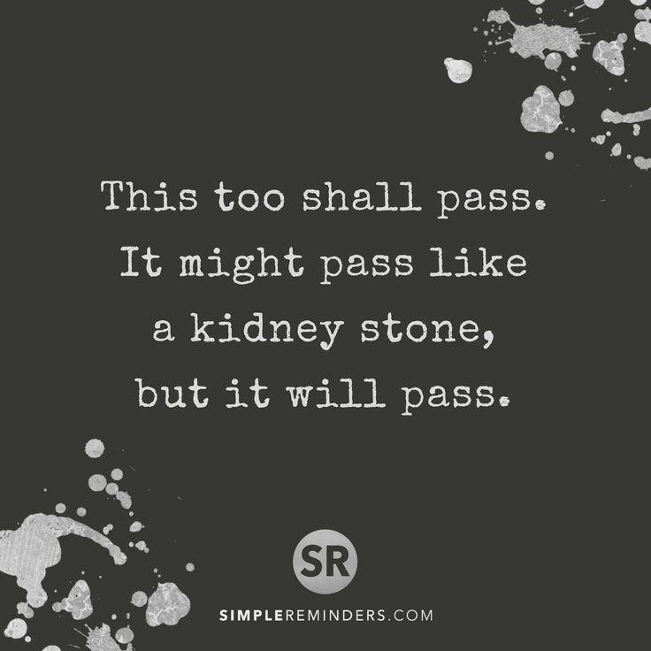Lol!!! Kidney stones are the worst!!!