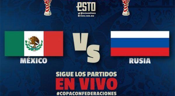 Ver México vs Rusia EN VIVO Online Copa Confederaciones 24 Junio 2017