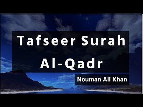 Tafseer of Surah Al-Qadr - Nouman Ali Khan - YouTube