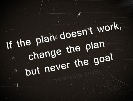 Time to change the PLAN !