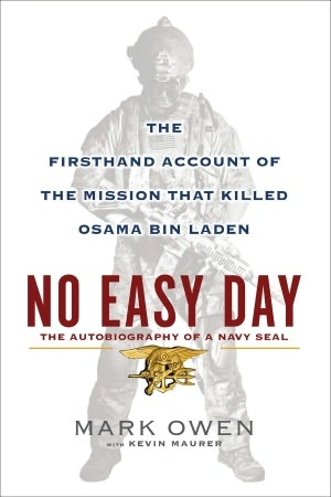 No Easy Day: The Firsthand Account of the Mission That Killed Osama Bin Laden - Mark Owen