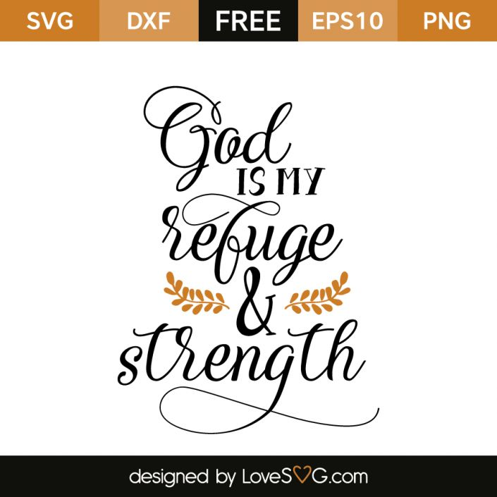 *** FREE SVG CUT FILE for Cricut, Silhouette and more *** God is my refuge & strength