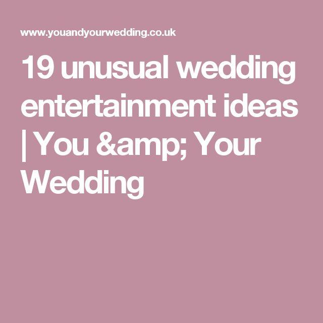 19 unusual wedding entertainment ideas   You & Your Wedding