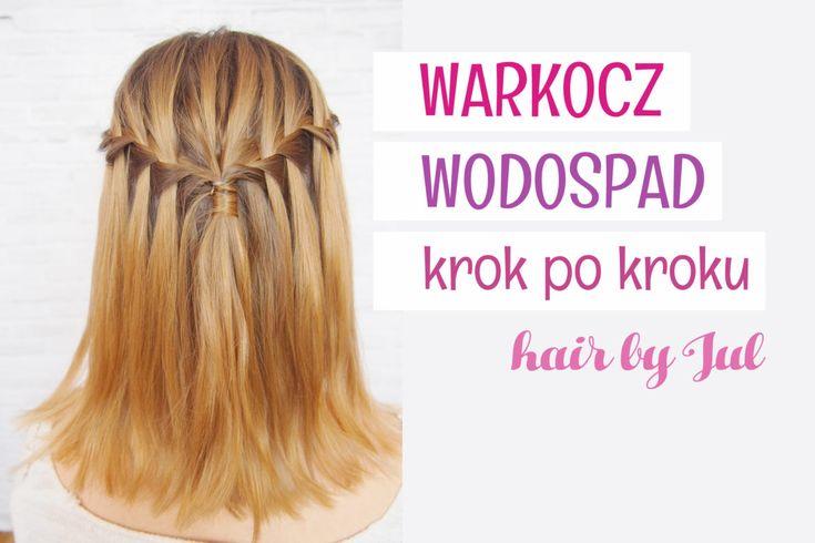10 warkoczy krok po kroku #10 - warkocz wodospad - Hair by Jul- fryzury krok po kroku