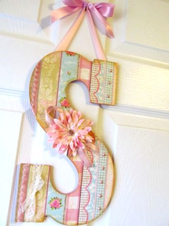 Oh so pretty! I made this for someone who was looking for a wall letter to complete the nursery....created with Mod Podge of course!