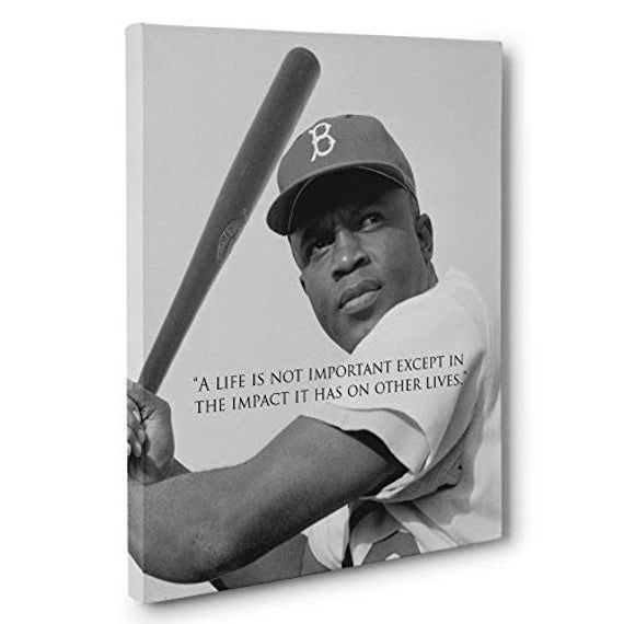 Impact On Other Lives Jackie Robinson Quote Canvas Wall Art By Pblast Canvas Quotes Jackie Robinson Quotes Jackie Robinson