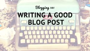 Tips and ideas on how to write a good blog post.