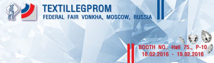 Please visit our upcoming show in Russia!  TEXTILLEGPROM  Our booth : Hall 75, P-10  2016 Feb. 16th - Feb. 19th , Federal Fair Vdnkha in Moscow