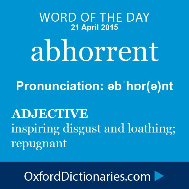 Word Of The Day: Abhorrent Click Through To The Full Definition, Audio  Pronunciation,