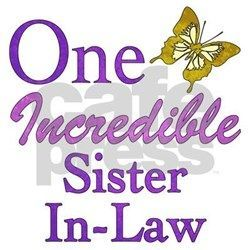 144 best Sister-in-Law.... Sisters & Mothers images on ...