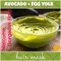List of multiple types of diy hair masks.  Avocado Egg Yolk Hair Mask for Volume, Growth, and Conditioning