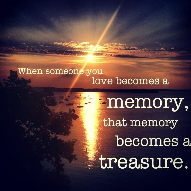 When Someone You Love Becomes A Memory That Memory Becomes A: 115 Best Images About Grief, Sympathy, Sorrow... On