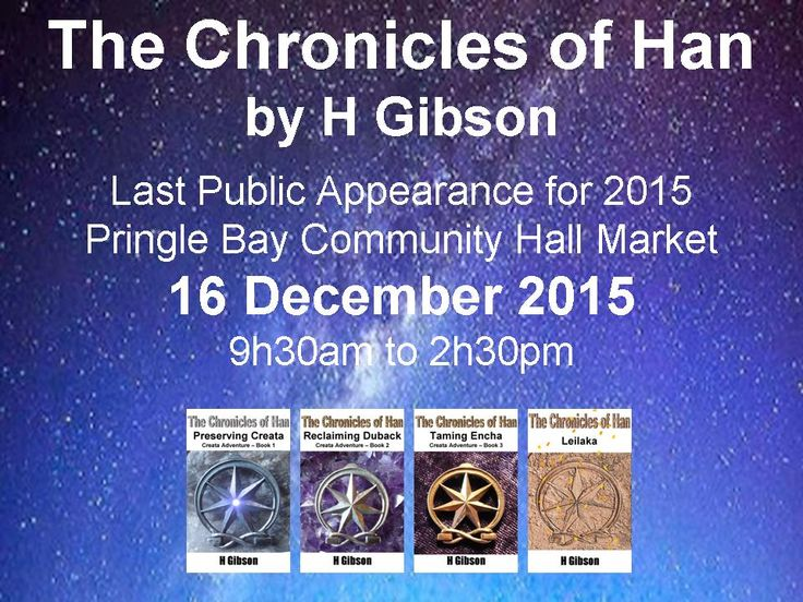 Last public appearance for 2015. 16 December 2015, Pringle Bay Community Hall Market. www.chroniclesofhan.com