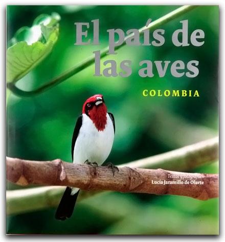 El país de las aves. Colombia– Ediciones Gamma–Ediciones Gamma    http://www.librosyeditores.com/tiendalemoine/arquitectura/2232-el-pais-de-las-aves-colombia.html    Editores y distribuidores.