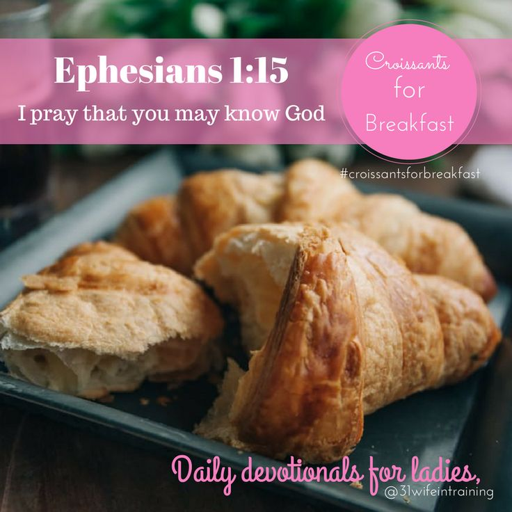 Ephesians 1:15-23 – Paul prays: 1. That we may KNOW God – 31 Wife In Training