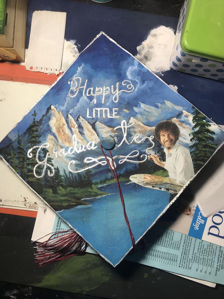 Bob Ross graduation cap for my graduation in 2018!