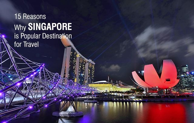 Here is a list of 15 Reasons Why Singapore is Popular Destination for Travel. Singapore is famous for its popular attractions and adventure. https://goo.gl/AmRkYz