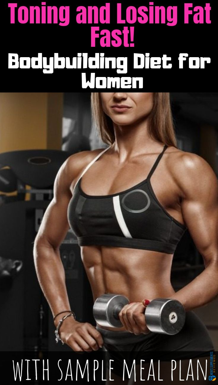 Bodybuilding Diet for Women: Toning and Losing Fat You can't build MUSCLE an…