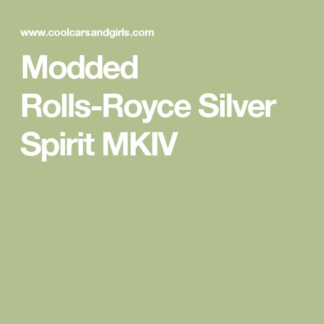 Modded Rolls-Royce Silver Spirit MKIV