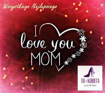 Wszystkim mamom składamy najserdeczniejsze życzenia #tojakobietapl #kobieta #DzieńMatki #26maj #26maja Portal dla Kobiet www.tojakobieta.pl