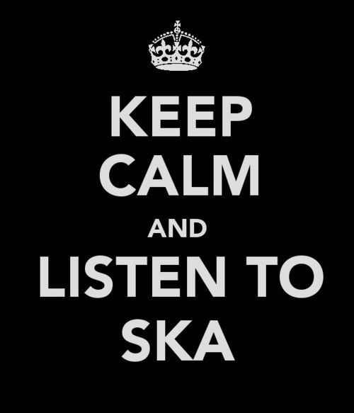 Keep calm and listen to ska