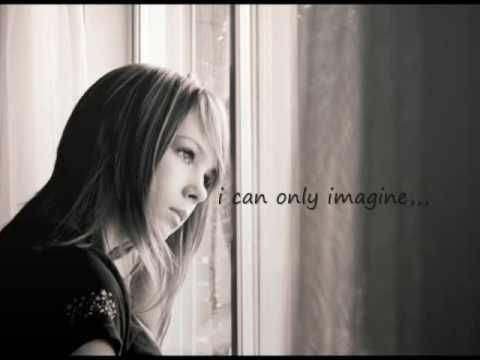 I can only imagine - one of my all time favorite Christian songs!