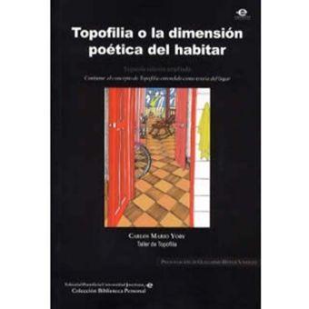 topofilia o la dimension poetica del habitar carlos mario yory -