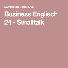 Business Englisch 24 - Smalltalk