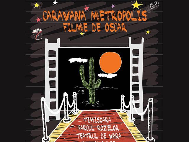 Caravana Metropolis la Timisoara – filme de Oscar in aer liber | timisoaraazi