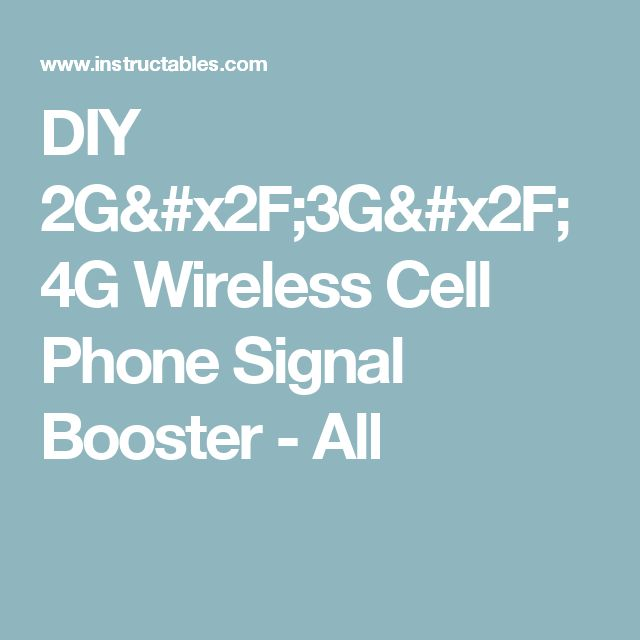 DIY 2G/3G/4G Wireless Cell Phone Signal Booster - All