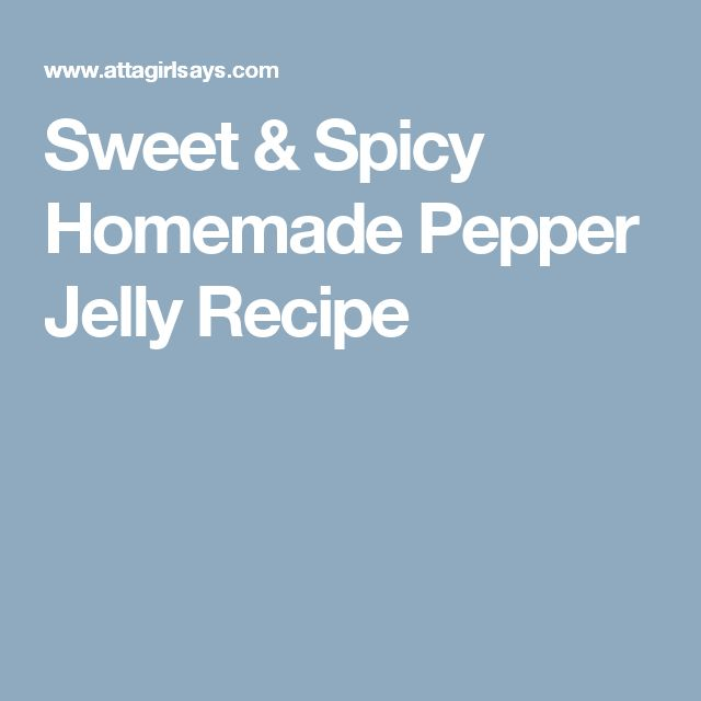 Sweet & Spicy Homemade Pepper Jelly Recipe