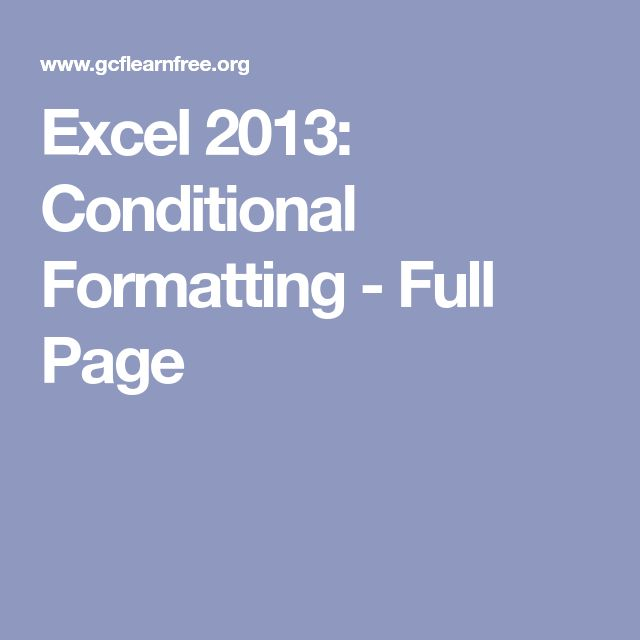 Excel 2013: Conditional Formatting - Full Page