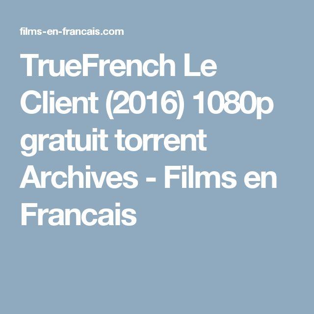 TrueFrench Le Client (2016) 1080p gratuit torrent Archives - Films en Francais