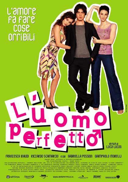 L'uomo perfetto (2005) - Luca Lucini. (Italia)