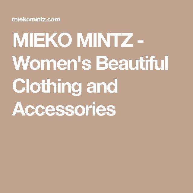 MIEKO MINTZ - Women's Beautiful Clothing and Accessories
